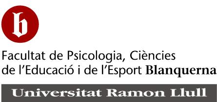 Facultad de Psicología, Ciencias de la Educación y del Deporte Blanquerna Universidad Ramon Llull